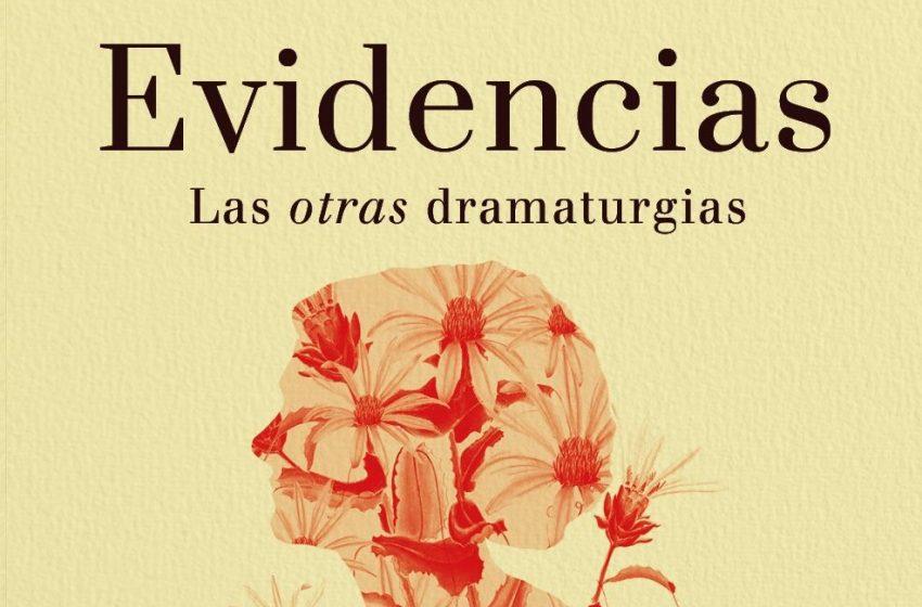 """Investigadoras chilenas lanzan """"Evidencias: Las otras dramaturgias"""", libro que reivindica el trabajo de mujeres en el teatro"""